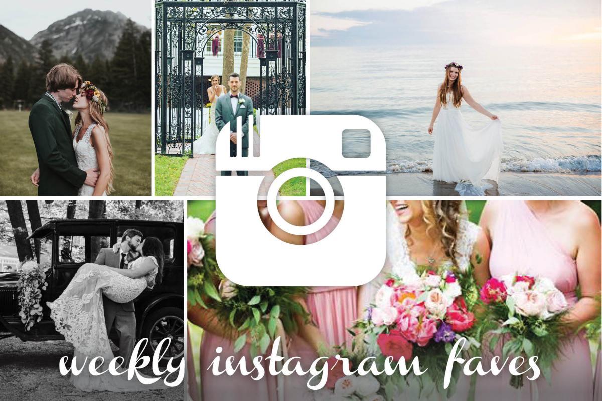 Our Favorite Instagram Posts 7 28 17 | WeddingDay Magazine